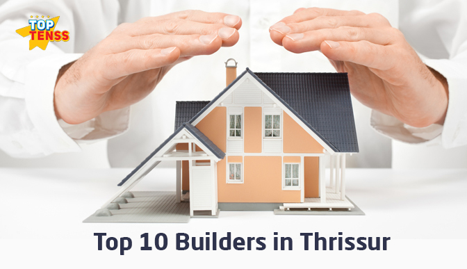 Top 10 Builders In Thrissur