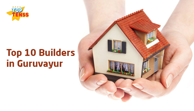 Top 10 Builders in Guruvayur