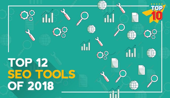 Top 12 SEO tools of 2018