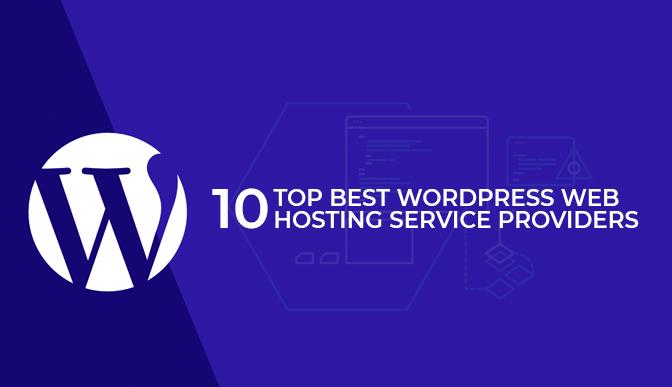 Top 10 Best WordPress Web Hosting Service Providers