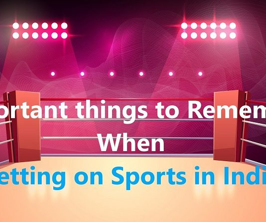 Important things to Remember When Betting on Sports in India