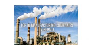 Top 10 manufacturing companies in Kerala