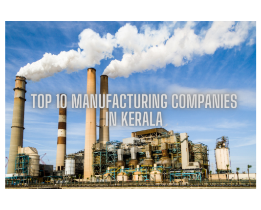 Top 10 manufacturing companies in Kerala